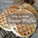 How To Make Homemade Frugal Freezer Waffles