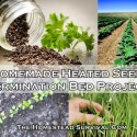 Homemade Heated Seed Germination Bed Project