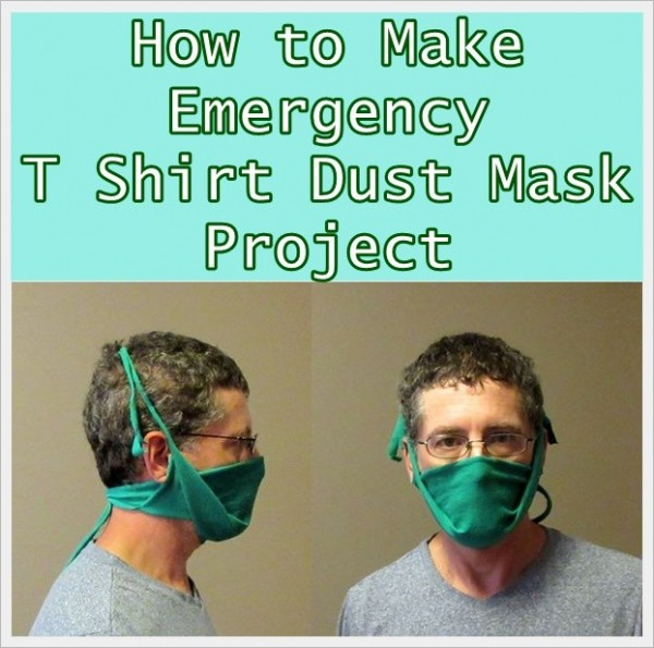 To The Mask Project How Shirt T Homestead Emergency Make Dust