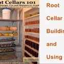 Root Cellar Building and Using