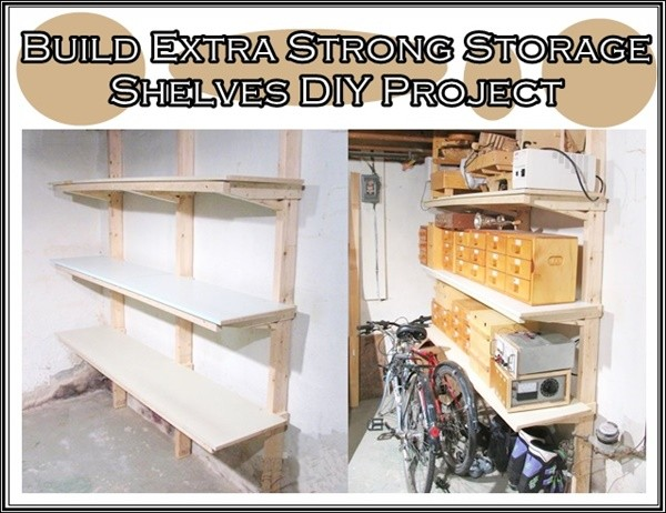 Build Extra Strong Storage Shelves Diy Project The