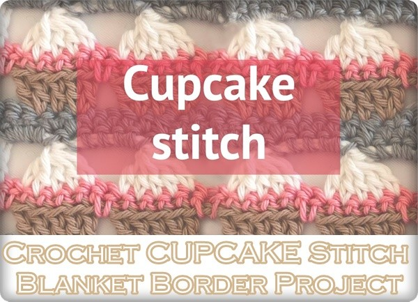 Crochet CUPCAKE Stitch Blanket Border Project - Homesteading - The Homestead Survival