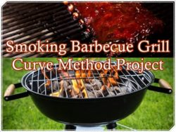 Smoking Barbecue Grill Curve Method Project