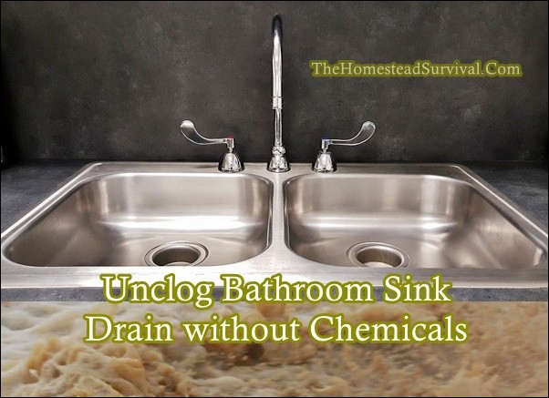 Unclog Bathroom Sink Drain without Chemicals | The Homestead Survival